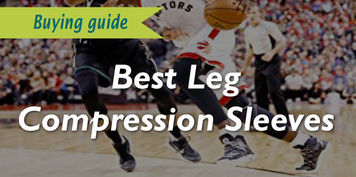 best leg compression sleeves review